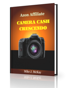 Amazon Affiliate Camera Cash Crescendo Review – Ensure Great Commissions When You Enter These Cash Rich Digital Camera Sub-Niches Now!